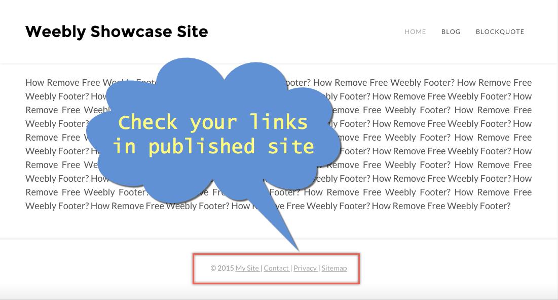 Проверьте ссылки в нижнем колонтитуле на опубликованном сайте Weebly