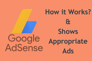 How AdSense Works and Show Appropriate Ads