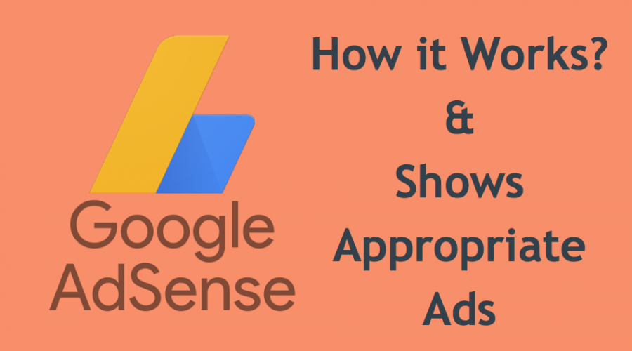 How Does Google AdSense Work and Show Appropriate Ads?