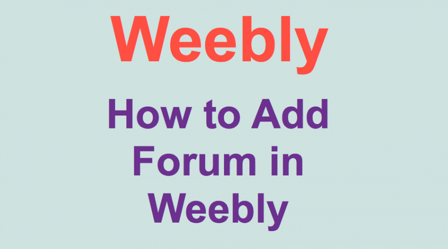 How to Create Free Weebly Forum Site?