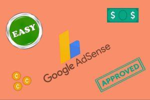 Get Easy Google AdSense Approval