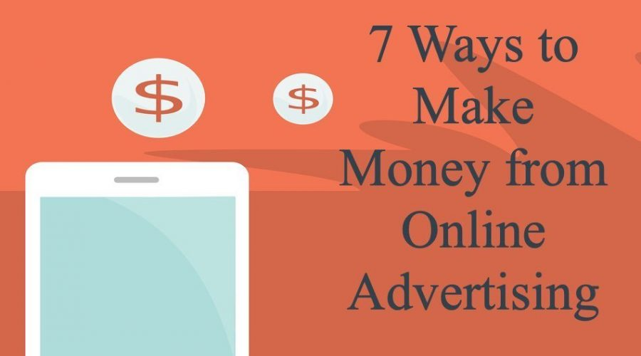 7 Ways to Make Money from Advertising