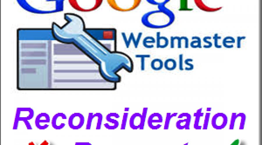 What is Google Reconsideration Request and How to Raise it?