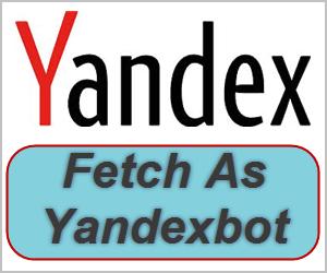 Fetch As Yandexbot