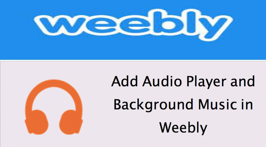 How to Add Audio in Free Weebly Site?