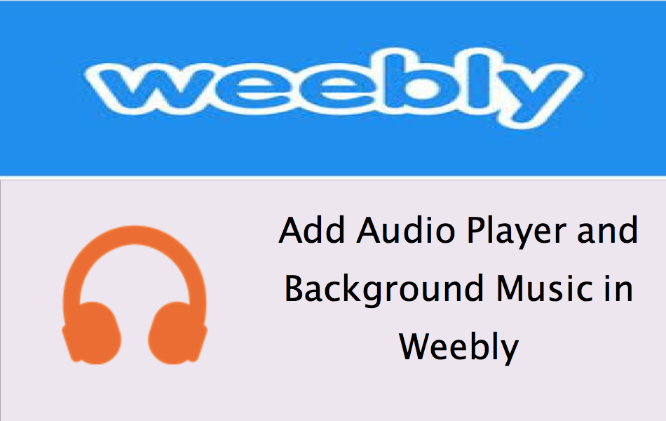 How to Add Audio in Free Weebly Site? » WebNots