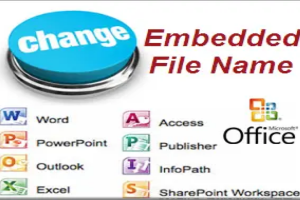 Change Embedded File Name in Office Documents