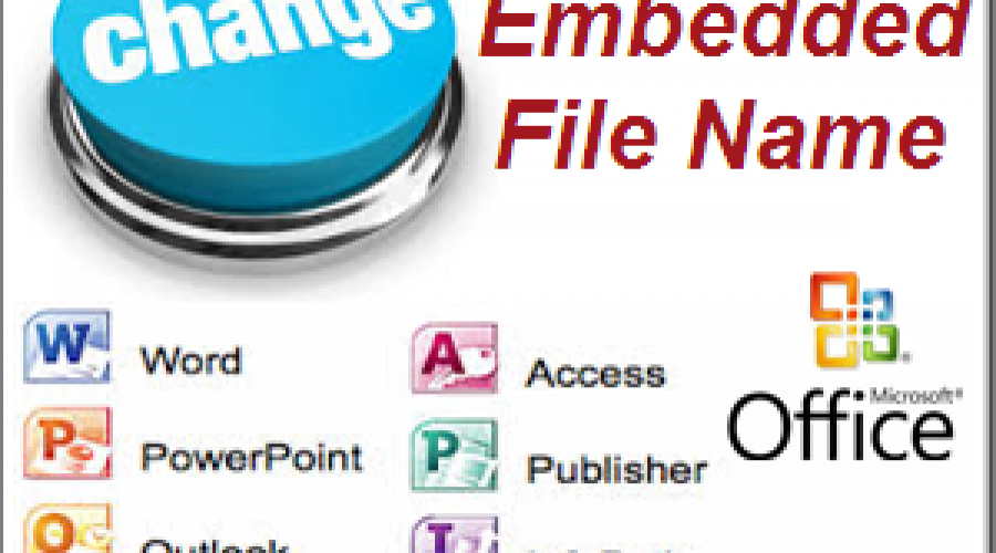 How to Change Embedded File Name in Word, Excel and Office Documents?