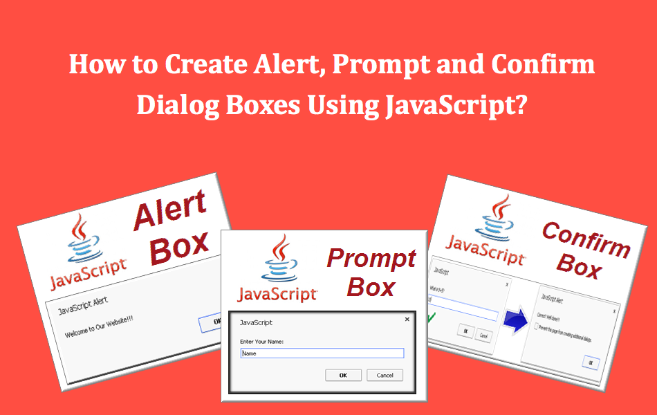 How to Create Alert, Prompt, Confirm Dialog Boxes Using JavaScript?