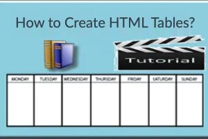 How to Create HTML Tables?
