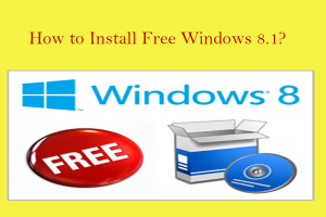 How to Install Free Windows 8.1