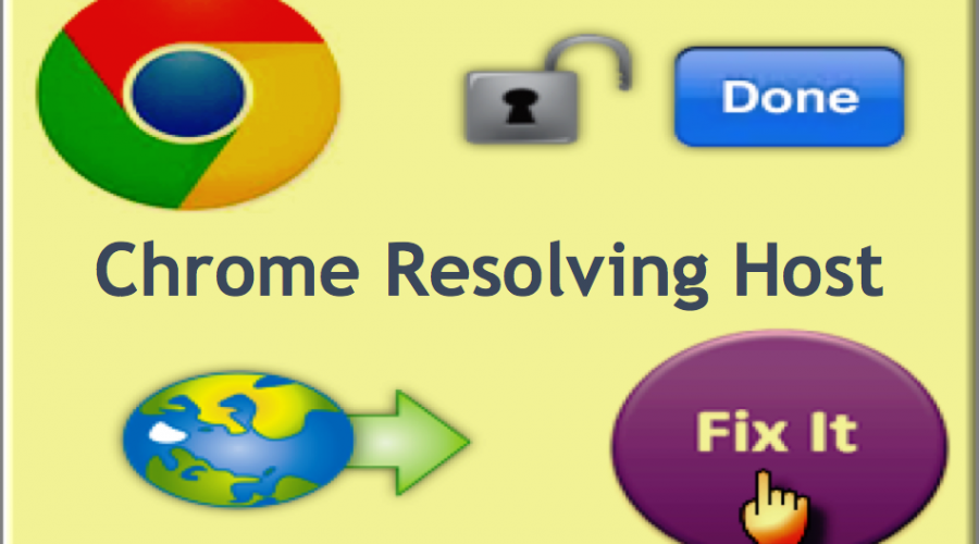 How to Fix Resolving Host Problem in Google Chrome?