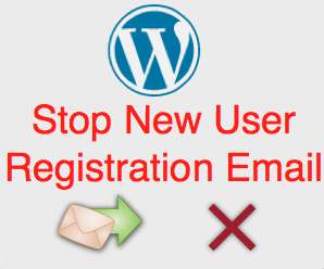 Stop Receiving New User Registration Emails in WordPress