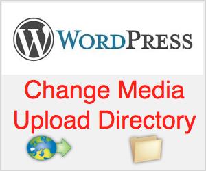 Change Media Directory in WordPress