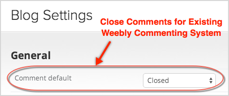 Close Existing Comments System
