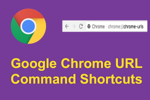 Top 10 Chrome URL Command Line Shortcuts (Full List Included)