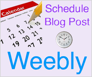 Schedule Weebly Blog Post