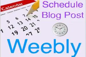 Schedule Weebly Blog Post
