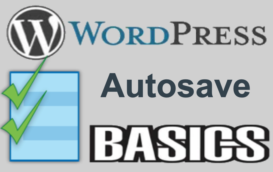 WordPress Autosave Basics