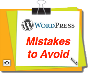 WordPress Beginners Mistakes to Avoid