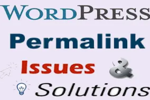 WordPress Permalinks Issues and Solutions