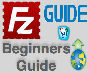 FileZilla Beginners Guide