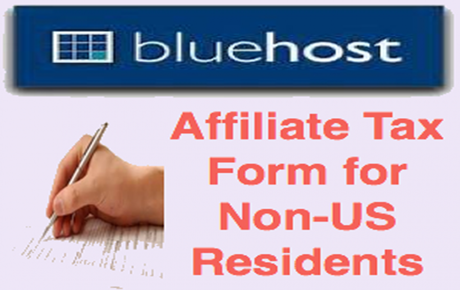 How to Fill Bluehost Affiliate Tax Form for Non-US Residents?
