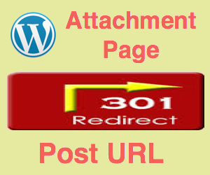 Redirect Attachment Page to Post URL in WordPress