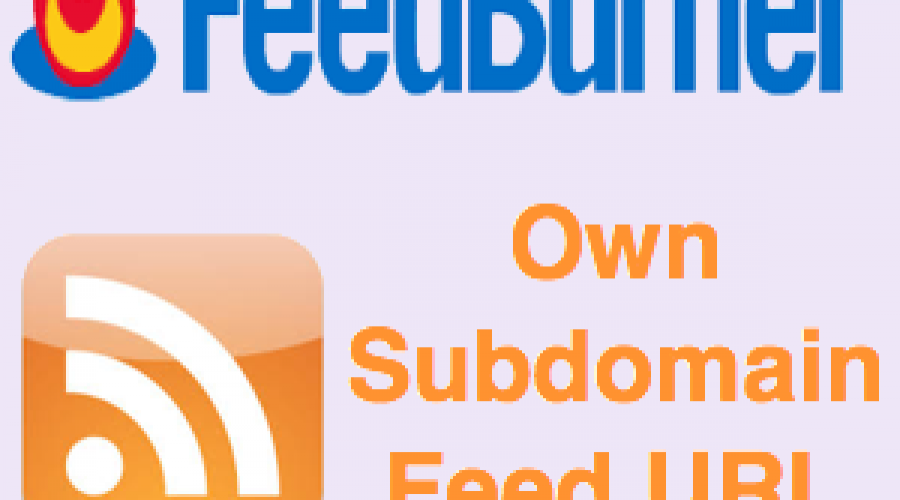 How to Create Feedburner Feed on Own Custom Subdomain URL?