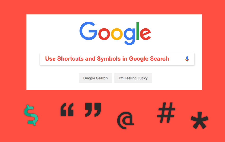 Use Shortcuts and Symbols in Google Search
