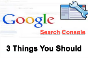 3 Things to Do in Google Search Console