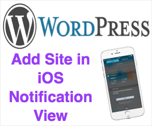 How to Add WordPress Site to iOS Notification Screen?