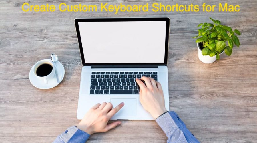 How to Create Custom Keyboard Shortcut in macOS?