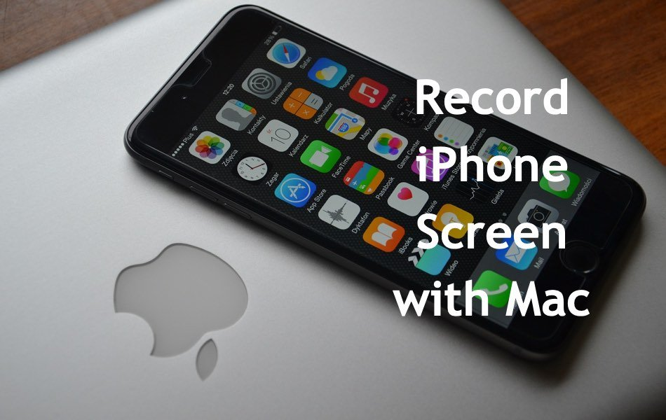 Record iPhone Screen with Mac