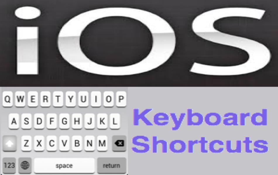 iOS Keyboard Shortcuts for iPhone and iPad
