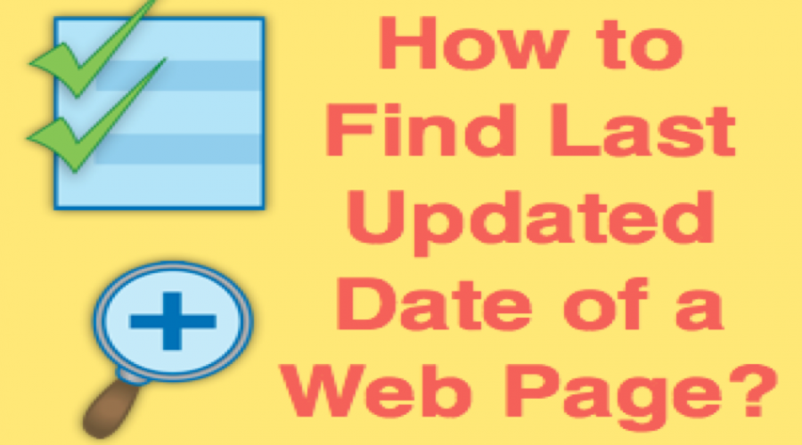 6 Ways to Find Last Updated Date of a Web Page