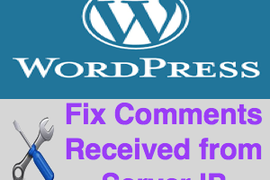 Fixing Comments Received from Server IP in WordPress