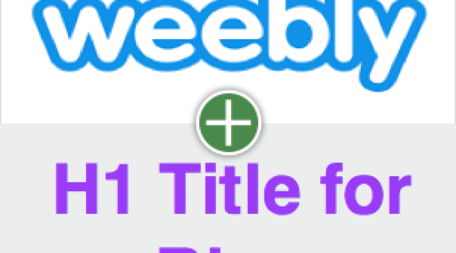 How to Add H1 Title in Weebly Blog?