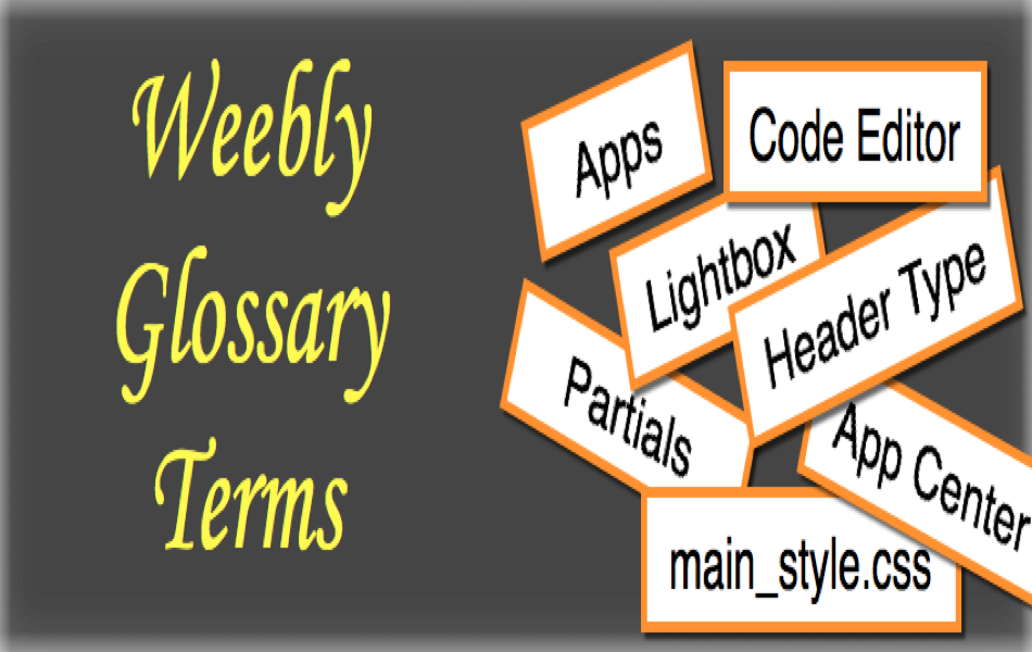 Weebly Glossary Terms