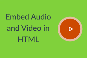 Embed Audio and Video in HTML