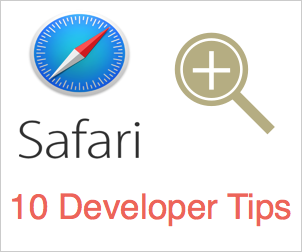 10 Tips for Developers Using Safari on Mac