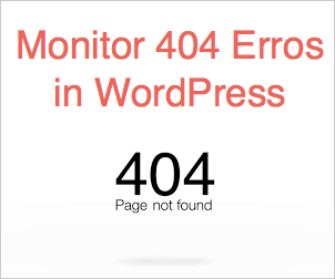 Monitor 404 Errors and Setup 301 Redirects in WordPress