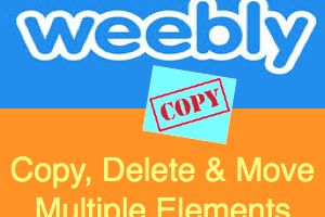 Copy, Delete and Move Multiple Weebly Elements
