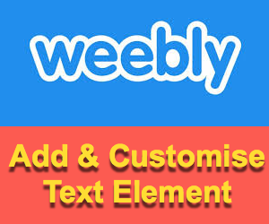 How to Add and Customize Text Element in Weebly?