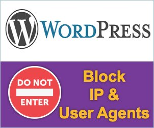 Block IP and USer Agents in WordPress