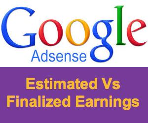 AdSense Estimated Earnings Vs Finalized Earnings