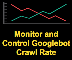 Why Should You Control Googlebot Crawl Rate?