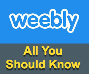 All You Should Know About Weebly