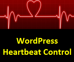 What is WordPress Heartbeat API and Why You Should Control it?