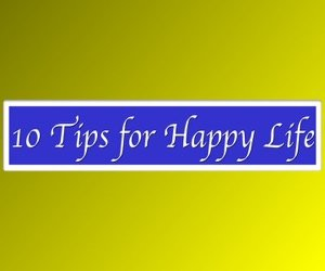 10 Tips for Happy Life